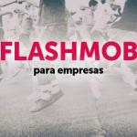 flashmob para empresas