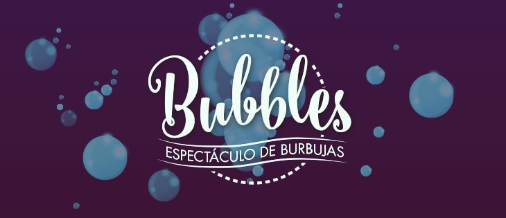bubbles espectaculo de burbujas