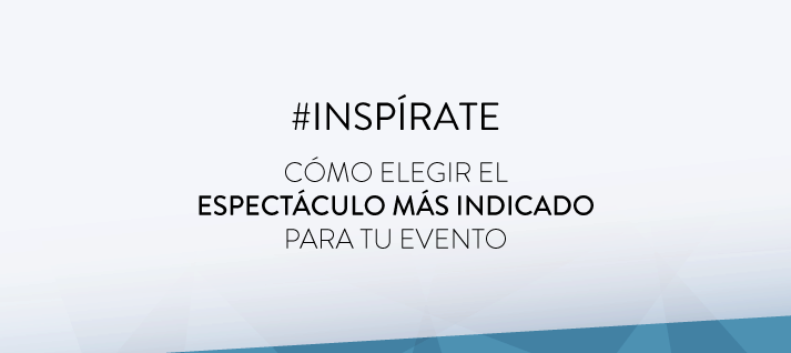 INSPIRATE-ESPECTACULO-MAS-INDICADO