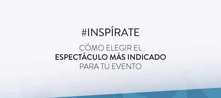 INSPIRATE-ESPECTACULO-MAS-INDICADO