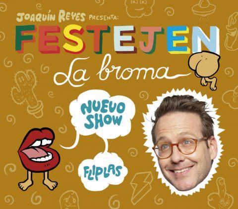 Contratar Festejen la broma Joaquín Reyes