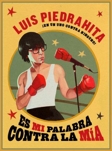 Contratar Es mi palabra contra la mía con Luís Piedrahita
